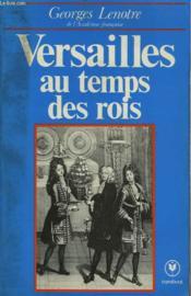 Versailles Au Temps Des Rois - Couverture - Format classique
