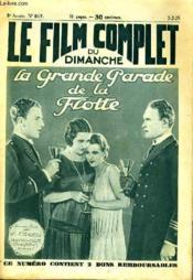 Le Film Complet Du Dimanche N° 617- 8eme Annee - La Grande Parade De La Flotte - Couverture - Format classique