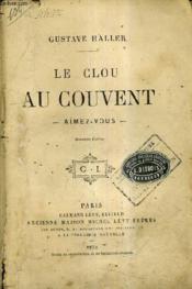 Le Clou Au Couvent Aimez Vous / 2e Edition. - Couverture - Format classique