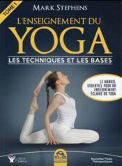 L'enseignement du yoga t.1 ; les techniques et les bases - Couverture - Format classique