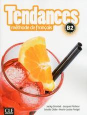 TENDANCES ; méthode de français ; B2 (édition 2017) - Couverture - Format classique