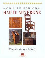 Mobilier regional d'auvergne : cantal , velay, lozere - Intérieur - Format classique