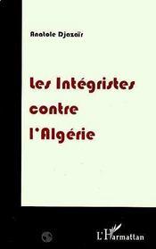Les Integristes Contre L'Algerie - Intérieur - Format classique