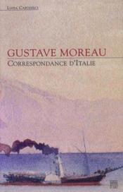 Gustave Moreau ; Correspondance D'Italie - Couverture - Format classique