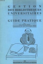 Gestion Des Bibliotheques Universitaires Guide Pratique - Couverture - Format classique