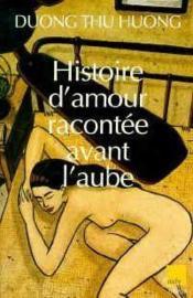 Histoire D'Amour Racontee Avant L'Aube - Couverture - Format classique