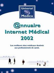 Annuaire Internet Medical ; Les Meilleurs Sites Medicaux Destines Aux Professionnels De Sante ; 2e Edition - 4ème de couverture - Format classique