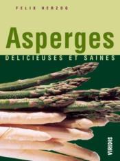 Asperges, delicieuses et saines - Couverture - Format classique