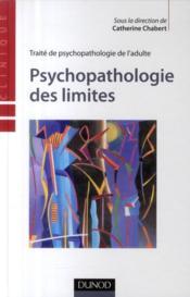 Traité de psychopathologie de l'adulte ; psychopathologie des limites - Couverture - Format classique