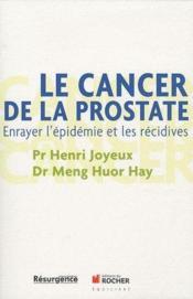 Le cancer de la prostate ; prévenir et guérir - Couverture - Format classique