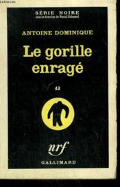 Le Gorille Enrage 43. Collection : Serie Noire N° 680 - Couverture - Format classique