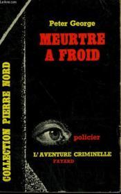 Meurtre A Froid. Collection L'Aventure Criminelle N° 132 - Couverture - Format classique