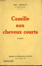 Camille Aux Cheveux Courts. - Couverture - Format classique
