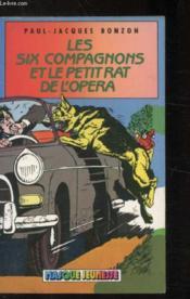 Les Six Compagnons Et Le Petit Rat De L'Opéra - Couverture - Format classique