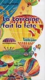 La Lorraine fait la fête. manifestations culturelles et touristiques - Couverture - Format classique