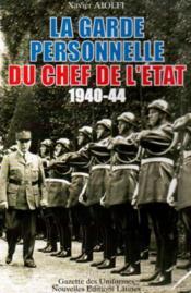 La garde personnelle du chef de l'Etat 1940/1944 - Couverture - Format classique