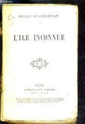 L'Ile Inconnue. - Couverture - Format classique