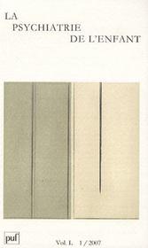 REVUE LA PSYCHIATRIE DE L'ENFANT N.50/1 (édition 2007) - Intérieur - Format classique