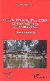 Le Docteur Schweitzer Et Son Hôpital A Lambaréné - Couverture - Format classique