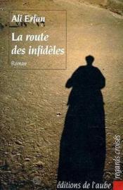 La Route Des Infideles - Couverture - Format classique
