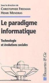 Le paradigme informatique technologie et evolutions sociales - Couverture - Format classique