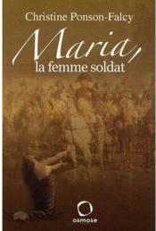 Maria ; La Femme Soldat - Couverture - Format classique