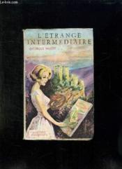 L Etrange Intermediaire. - Couverture - Format classique