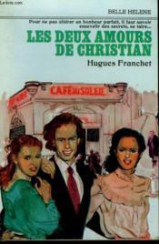 Les Deux Amours De Christian. Collection : A La Belle Helene. - Couverture - Format classique
