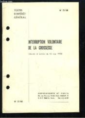 Interruption volontaire de la grossesse (Décrets et arrêtés du 13 mai 1975). Textes d'intérêt général. - Couverture - Format classique