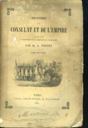 Histoire Du Consulat Et De L'Empire Faisant Suite A L Histoire De La Revolution Francaise. Tome Deuxieme - Couverture - Format classique