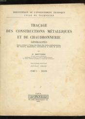 Tracage Des Constructions Metalliques Et De Chaudronnerie. Generalite. Tome 1 Planches + Tome 1 Textes - Couverture - Format classique