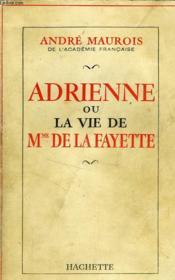 Adrienne Ou La Vie De Mme De La Fayette - Couverture - Format classique