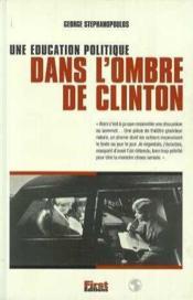 Une Education Politique Dans L'Ombre De Clinton - Couverture - Format classique