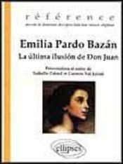 Emilia Pardo Bazan La Ultima Ilusion De Don Juan Reference Oeuvres De Litterature Etrangere En Vo - Intérieur - Format classique