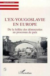 Ex-Yougoslavie En Europe De La Faillite Des Democrat - Couverture - Format classique