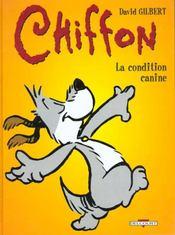 Chiffon T.1 ; La Condition Canine - Intérieur - Format classique