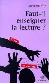 Faut-Il Enseigner La Lecture ? - Couverture - Format classique