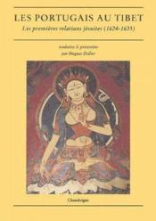 Les Portugais au Tibet ; les premières relations jésuites (1624-1635) - Couverture - Format classique