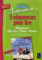 5 séquences pour lire ; charivari chez les p'tites poules - Intérieur - Format classique