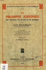 La Philosophie Scientifique, Vues Nouvelles Sur Ses Buts Et Ses Methodes - Couverture - Format classique