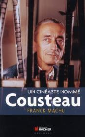 Un cinéaste nommé Cousteau - Couverture - Format classique