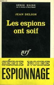 Les Espions Ont Soif. Collection : Serie Noire N° 1180 - Couverture - Format classique