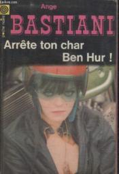 Collection La Poche Noire. N° 98 Arrete Ton Char Ben Hur! - Couverture - Format classique