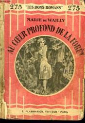 Au Coeur Profond De La Foret. Collection : Les Bons Romans N° 22 - Couverture - Format classique