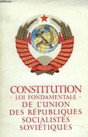 Constitution (Loi Fondamentales) De L'Union Des Republiques Socialistes Sovietiques - Couverture - Format classique