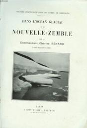 Dans L'Ocean Glacial Et En Nouvelle-Zemble. Societe D'Oceanographie Du Golfe De Gascogne. - Couverture - Format classique
