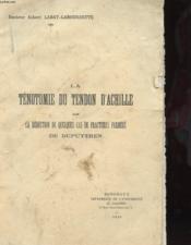 La Tenotomie Du Tendon D'Achille Dans La Reduction De Quelques Cas De Fractures Fermees De Dupuytren - Couverture - Format classique