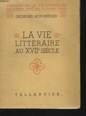 LA VIE LITTERAIRE AU XVIIe SIECLE - Couverture - Format classique