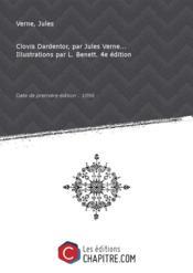 Clovis Dardentor, par Jules Verne... Illustrations par L. Benett. 4e édition [édition 1896] - Couverture - Format classique
