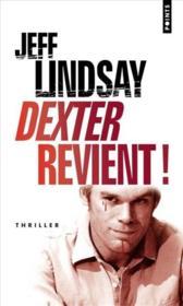 Dexter revient ! - Couverture - Format classique